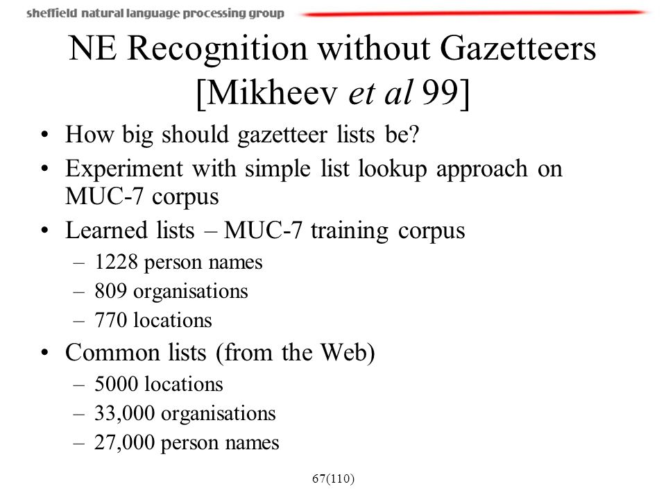 NE Recognition without Gazetteers [Mikheev et al 99]